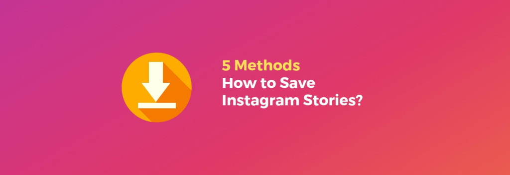 save-instagram-stories-methods